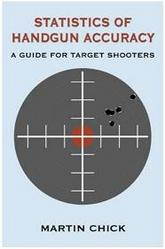 STATISTICS OF HANDGUN ACCURACY: A Guide For Target Shooters
